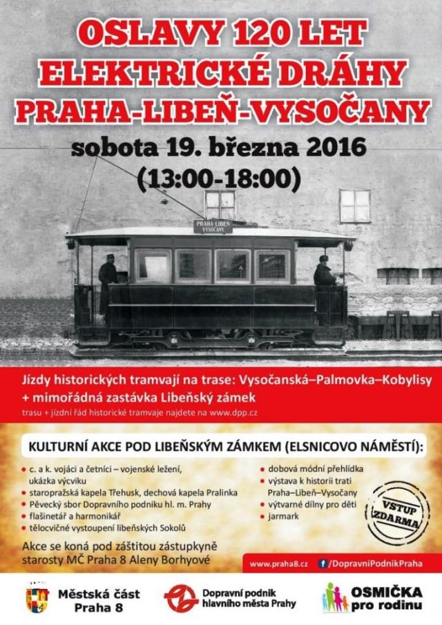 Městská část Praha 8 ve spolupráci s Dopravním podnikem hlavního města připravila na sobotní odpoledne 19. března 2016 oslavy 120 let elektrické tramvajové dráhy Praha-Libeň-Vysočany.