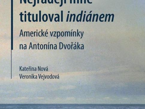 Americké vzpomínky na Antonína Dvořáka vycházejí knižně. Foto Národní muzeum